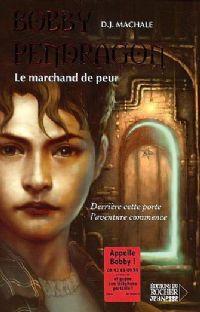 Bobby Pendragon : Le Marchand de peur [#1 - 2003]