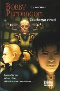 Bobby Pendragon : Cauchemar Virtuel #4 [2005]
