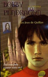 Bobby Pendragon : Les jeux de Quillan #7 [2007]