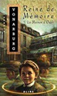 Reine de Mémoire : Maison d'Oubli #1 [2005]