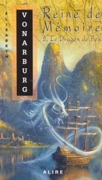 Reine de Mémoire : Le Dragon de Feu [#2 - 2005]