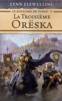 Le Royaume de Tobin : La Troisième Orëska [#5 - 2007]