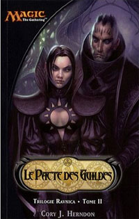 Magic, l'assemblée : Ravnica : Le Pacte des Guildes [#2 - 2007]