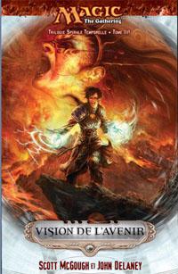 Magic, l'assemblée : Spirale Temporelle : Vision de l'Avenir [#3 - 2007]