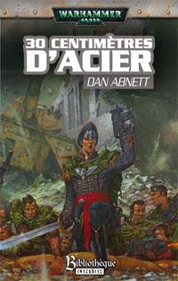 Warhammer 40 000 : Série Fantômes de Gaunt, Cycle Second, La Sainte: 30 centimètres d'acier #6 [2007]