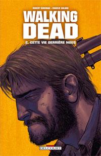 Walking Dead : Cette Vie derrière nous #2 [2007]