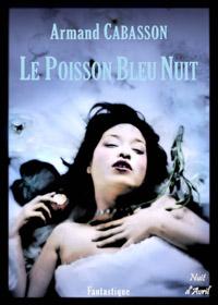 Le Poisson Bleu Nuit [2007]