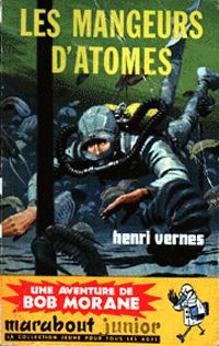 Bob Morane : Les mangeurs d'atomes #45 [1961]