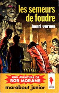 Bob Morane : Les semeurs de foudre [#54 - 1962]