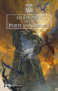 Les Larmes d'Artamon : Les Enfants de la Porte des Serpents #3 [2007]