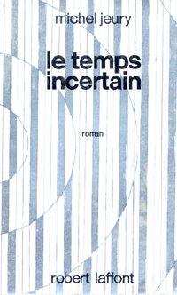 La Trilogie chronolytique : Le Temps incertain #1 [1973]