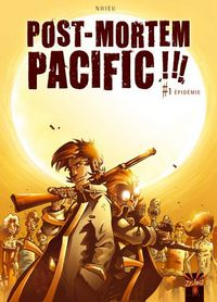 Post-Mortem Pacific : épidémie [#1 - 2007]