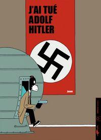 J'ai tué Adolf Hitler [#1 - 2006]