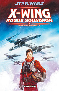 Star Wars : Rogue Squadron : Opposition rebelle #3 [2007]