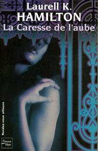 Meredith Gentry : La Caresse de l'aube #2 [2004]