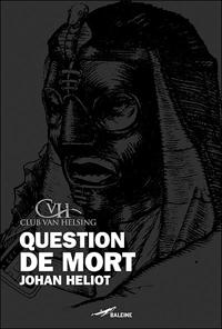 Club Van Helsing : Question de mort [2007]
