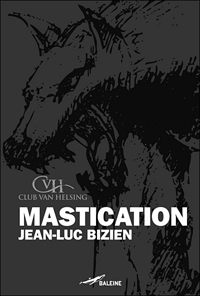 Club Van Helsing : Mastication [2007]
