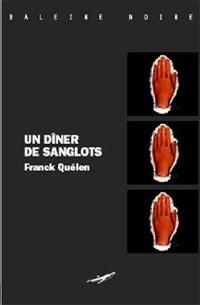 Le dîner de sanglots : Un dîner de sanglots [2007]