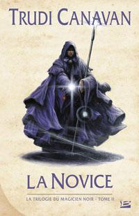 Le Magicien Noir : La trilogie du Magicien Noir : La Novice [#2 - 2007]