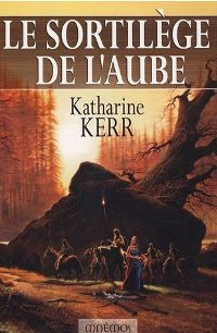 Le Cycle de Deverry : Le Sortilège de l'Aube #3 [2007]