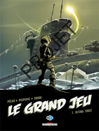 Le Grand Jeu : Ultima Thule [#1 - 2007]