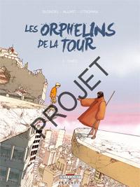 Les Orphelins de la Tour : Théo [#1 - 2007]
