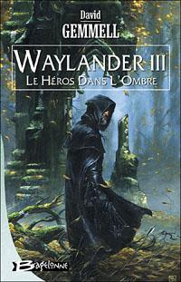 Le Cycle de Drenaï : Waylander III: Le héros dans l'Ombre #3 [2007]