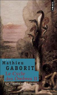 Le Cycle des Ombres : Les Cendres de la Colère [#2 - 2007]