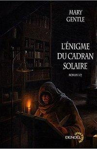 L'Enigme du Cadran Solaire, 1610 [2007]