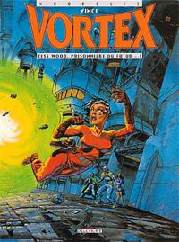 Vortex : Tess Wood, prisonnière du futur - 1 [#2 - 1993]