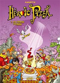 Héroic Pizza : Ad Pizzam Eternam #3 [2007]