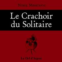 Le Crachoir Solitaire : Le Crachoir du Solitaire [2007]