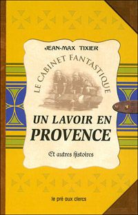 Le Lavoir en Provence et autres histoires [2007]