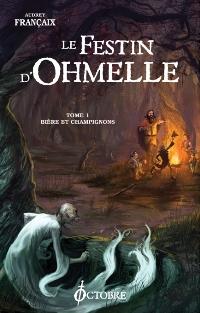 Le Festin d'Ohmelle : Bière et champignons #1 [2007]