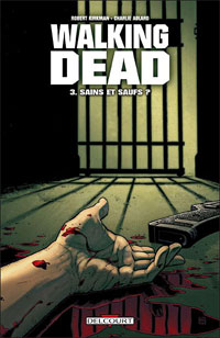 Walking Dead : Sains et saufs #3 [2007]