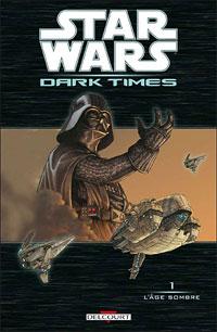Star Wars : Dark Times : L'âge sombre #1 [2007]