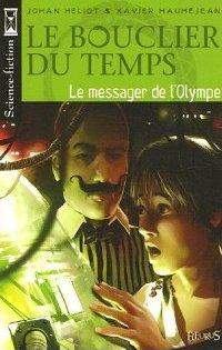 Le Bouclier du Temps : Le Messager de l'Olympe #1 [2006]