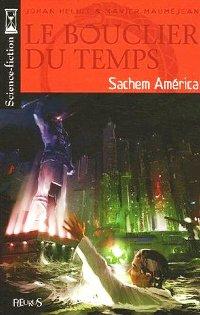 Le Bouclier du Temps : Sachem America #2 [2006]