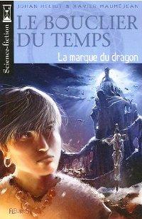 Le Bouclier du Temps : La Marque du Dragon [#3 - 2007]