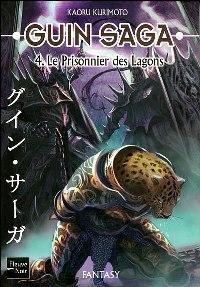 Guin Saga : Le Prisonnier du Lagon #4 [2006]