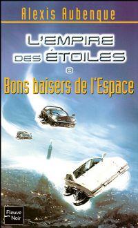 L'Empire des étoiles : Bons baisers de l'Espace [#8 - 2008]
