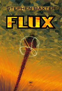 Cycle des Xeelees : Flux [#3 - 2011]