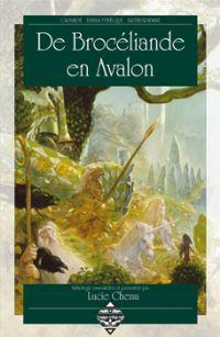 Légendes arthuriennes : De Brocéliande en Avalon [2008]