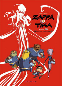 Zappa et Tika : Panique organique [#2 - 2007]