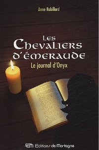 Les chevaliers d'émeraude : Le Journal d'Onyx #6 [2005]