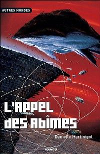 La Trilogie des Abîmes : L'Appel des Abîmes #3 [2005]