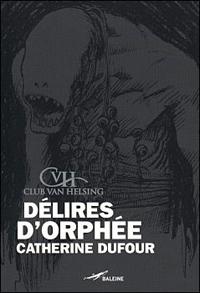 Club Van Helsing : Délires d'Orphée [2007]