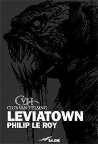 Club Van Helsing : Léviatown [2007]