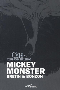 Club Van Helsing : Mickey Monster [2007]