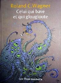 Celui qui bave et qui glougloute [2007]